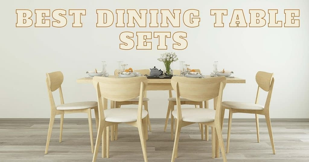 19 Awesome Dining Table Set for your Dining Room and Kitchen