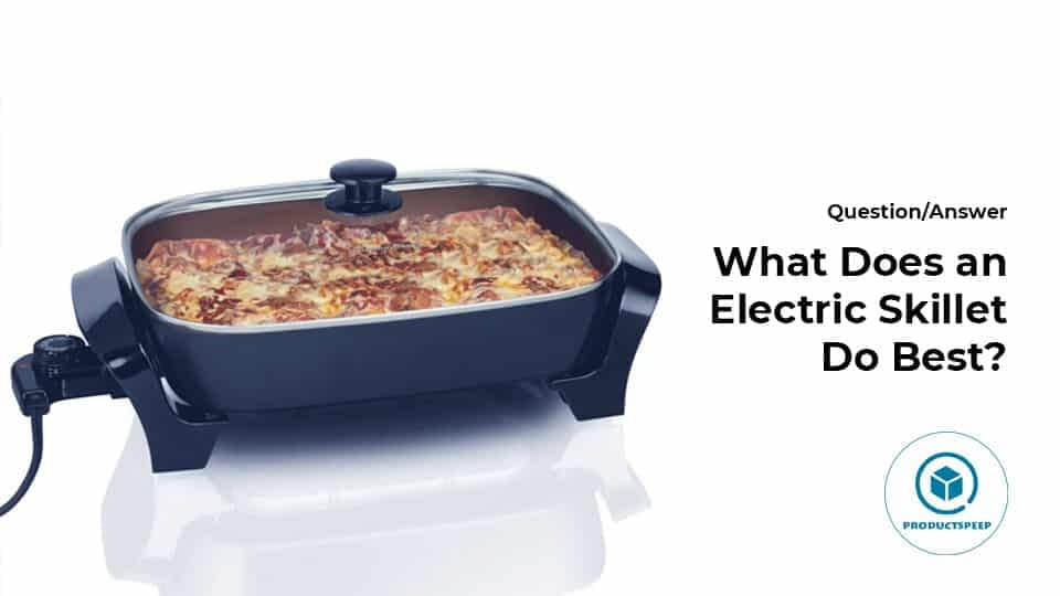 What Does an Electric Skillet Do Its Best?