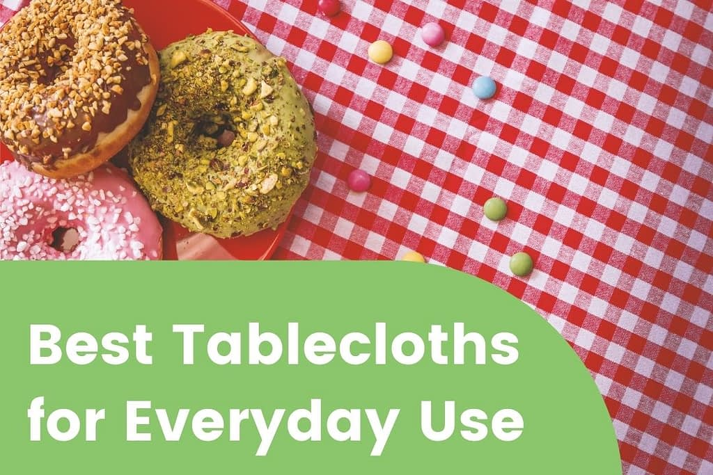 Trendy Tablecloths Ideas for Everyday Use
