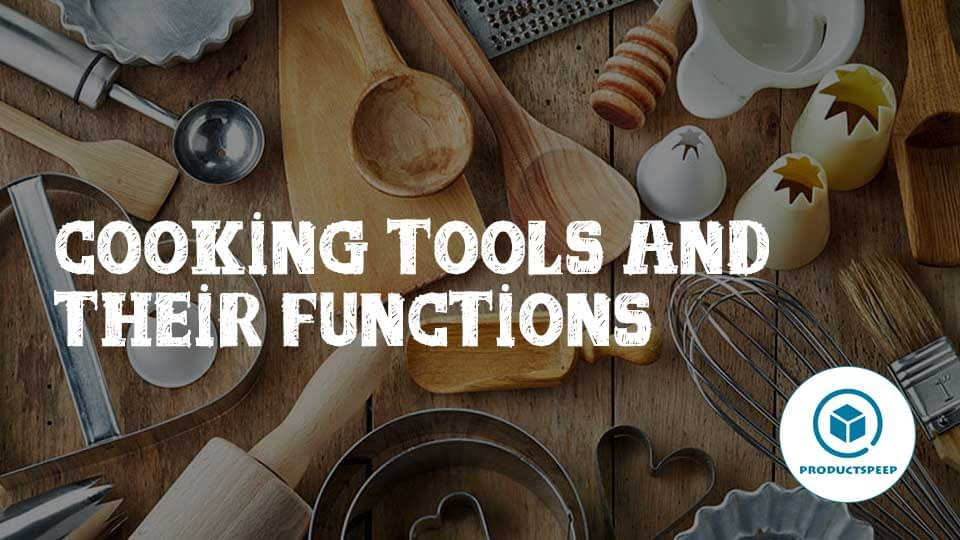 Essential cooking tools and their functions