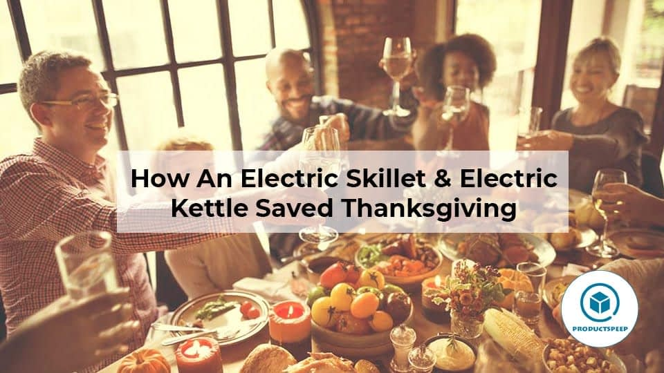 How An Electric Skillet & Electric Kettle Saved Thanksgiving